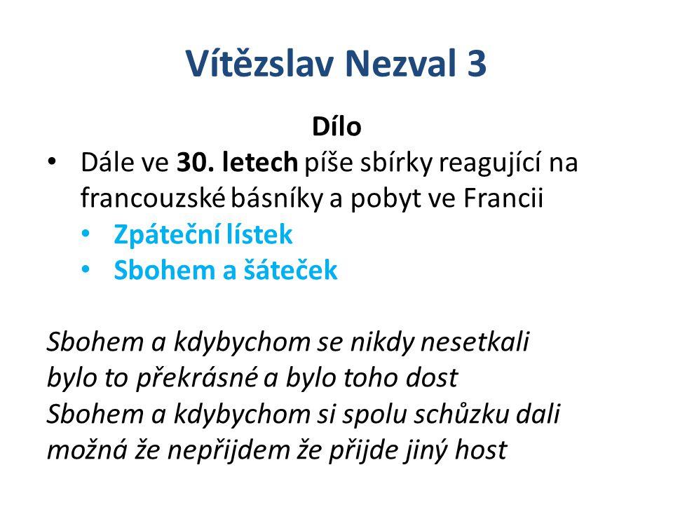 Vítězslav Nezval 3 Dílo Dále ve 30.