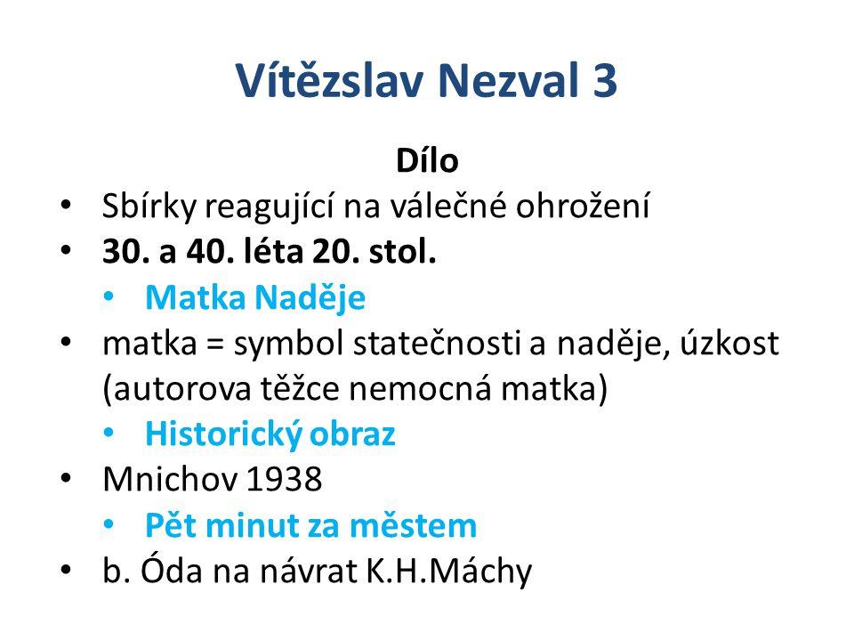 Vítězslav Nezval 3 Dílo Sbírky reagující na válečné ohrožení 30.