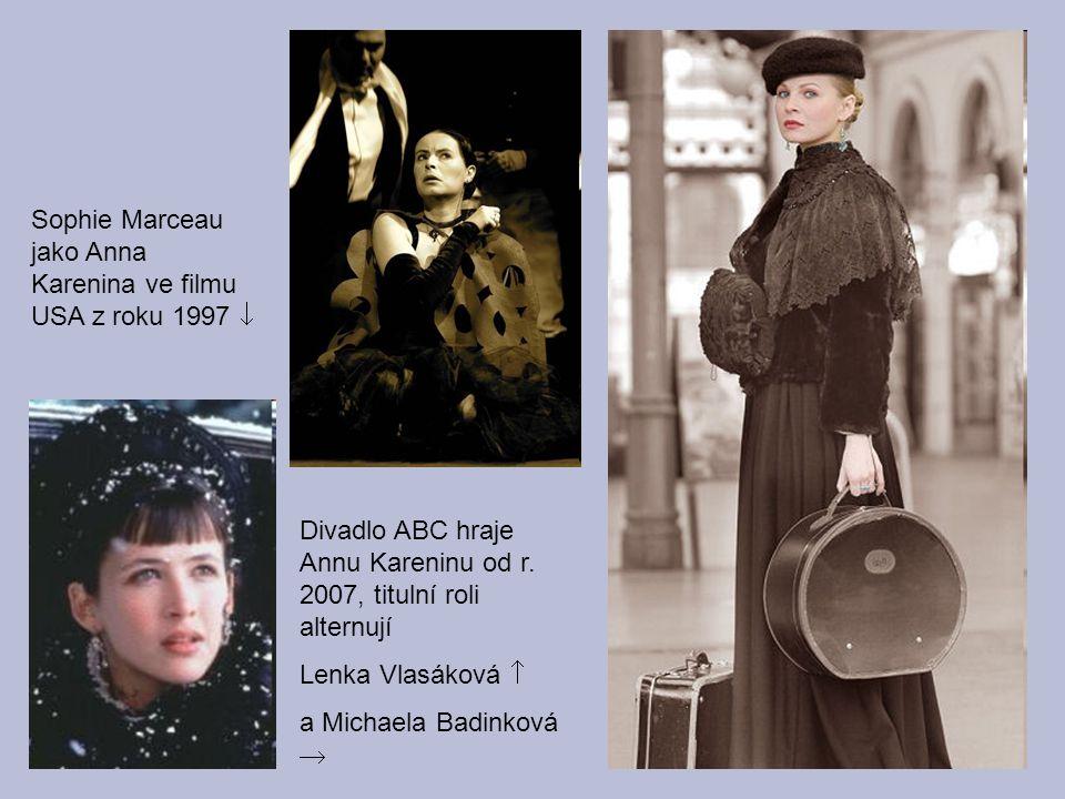 Divadlo ABC hraje Annu Kareninu od r. 2007, titulní roli alternují Lenka Vlasáková  a Michaela Badinková  Sophie Marceau jako Anna Karenina ve filmu