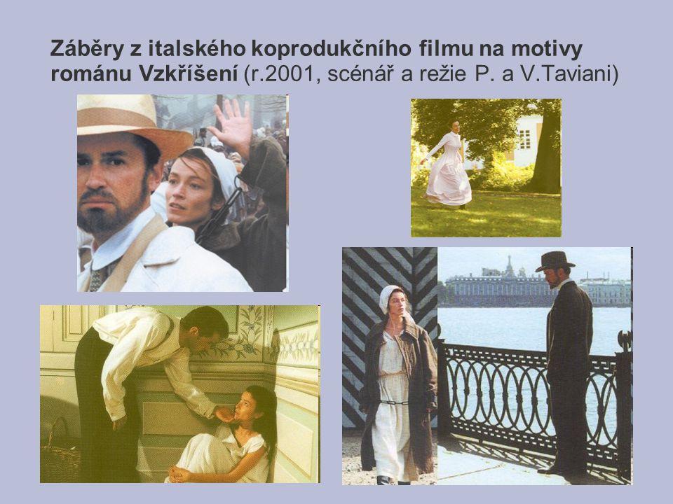 Záběry z italského koprodukčního filmu na motivy románu Vzkříšení (r.2001, scénář a režie P. a V.Taviani)