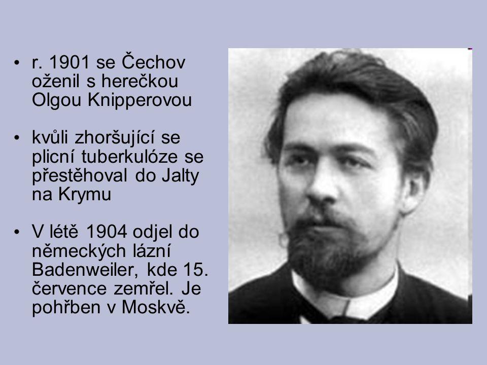 r. 1901 se Čechov oženil s herečkou Olgou Knipperovou kvůli zhoršující se plicní tuberkulóze se přestěhoval do Jalty na Krymu V létě 1904 odjel do něm