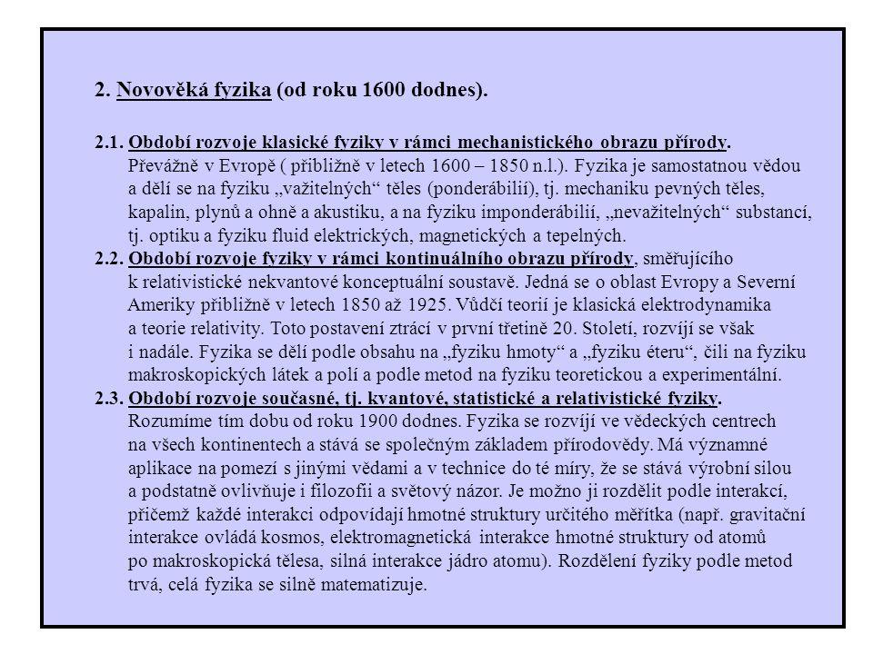 2.Novověká fyzika (od roku 1600 dodnes). 2.1.