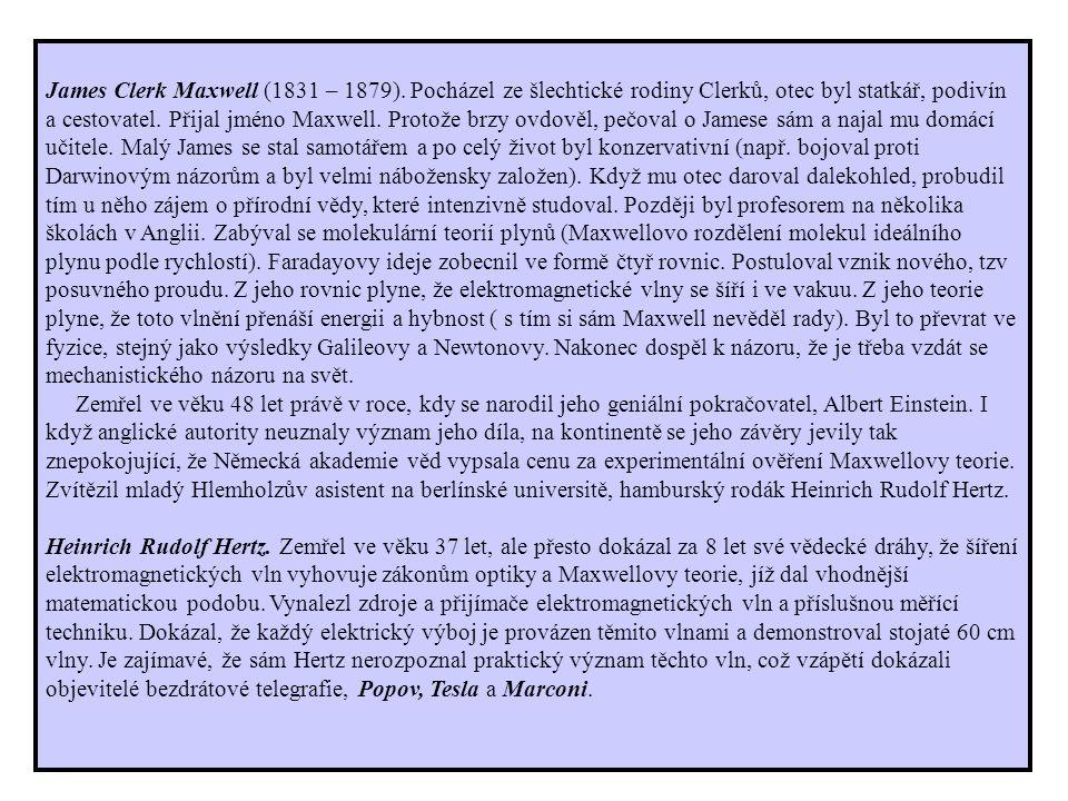 James Clerk Maxwell (1831 – 1879).