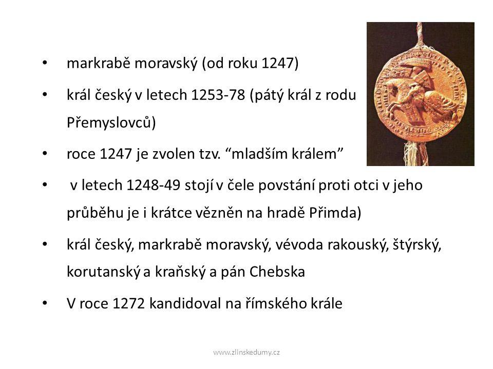 markrabě moravský (od roku 1247) král český v letech 1253-78 (pátý král z rodu Přemyslovců) roce 1247 je zvolen tzv.