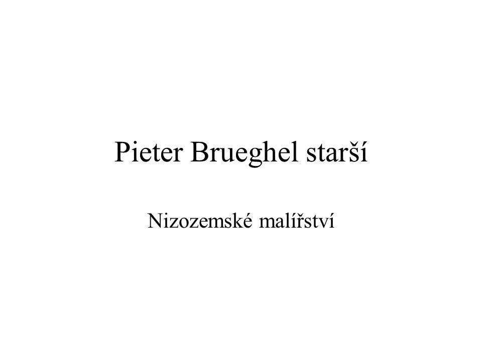 Pieter Brueghel starší Nizozemské malířství