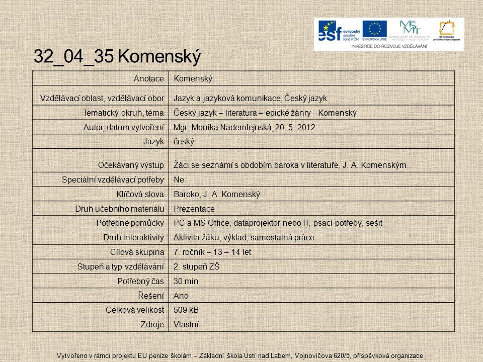 32_04_35 Komenský Vytvořeno v rámci projektu EU peníze školám – Základní škola Ústí nad Labem, Vojnovičova 620/5, příspěvková organizace AnotaceKomens