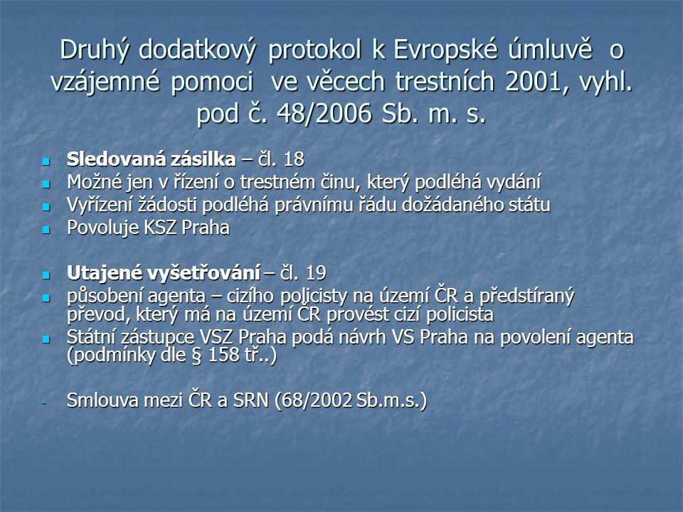 Druhý dodatkový protokol k Evropské úmluvě o vzájemné pomoci ve věcech trestních 2001, vyhl. pod č. 48/2006 Sb. m. s. Sledovaná zásilka – čl. 18 Sledo
