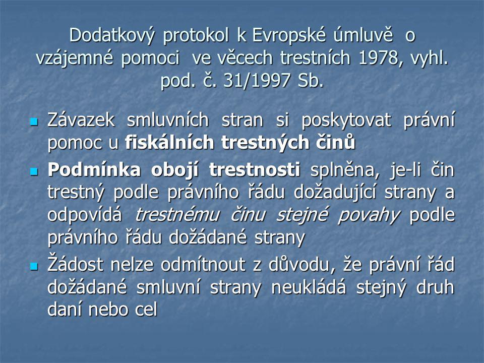 Dodatkový protokol k Evropské úmluvě o vzájemné pomoci ve věcech trestních 1978, vyhl. pod. č. 31/1997 Sb. Závazek smluvních stran si poskytovat právn