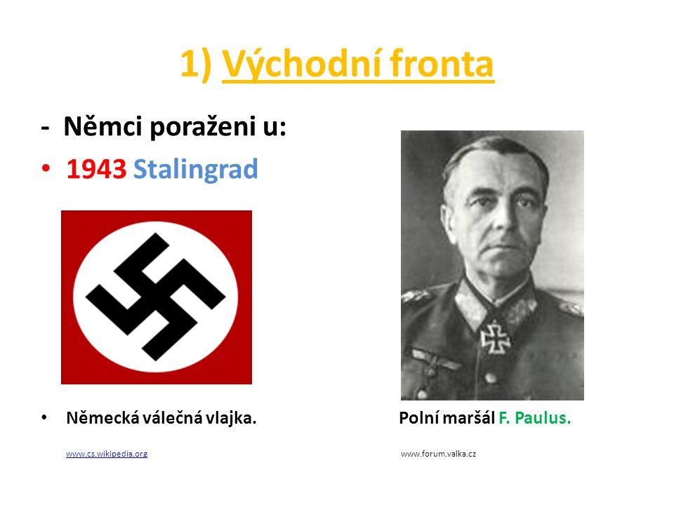 1) Východní fronta - Němci poraženi u: 1943 Stalingrad Německá válečná vlajka.