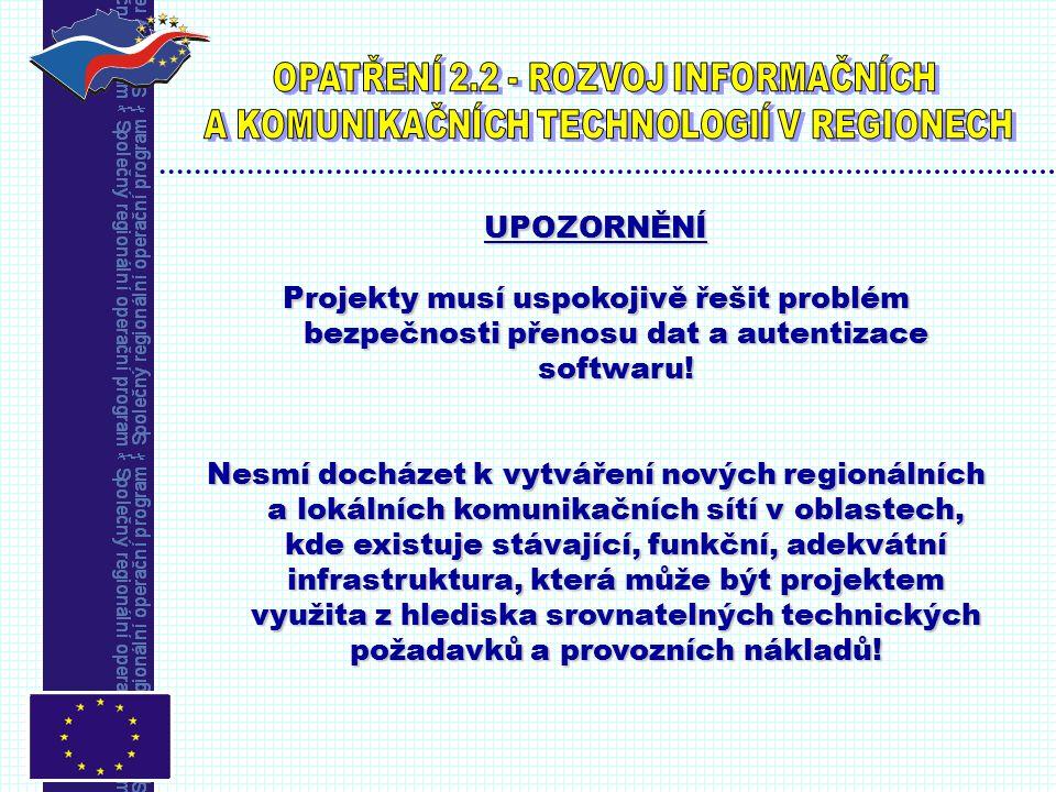 UPOZORNĚNÍ Projekty musí uspokojivě řešit problém bezpečnosti přenosu dat a autentizace softwaru.