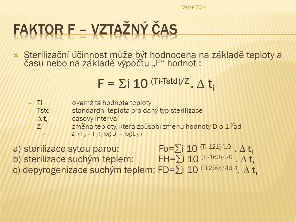 """ Sterilizační účinnost může být hodnocena na základě teploty a času nebo na základě výpočtu """"F"""" hodnot : F =  i 10 (Ti-Tstd)/Z.  t i  Tiokamžitá h"""