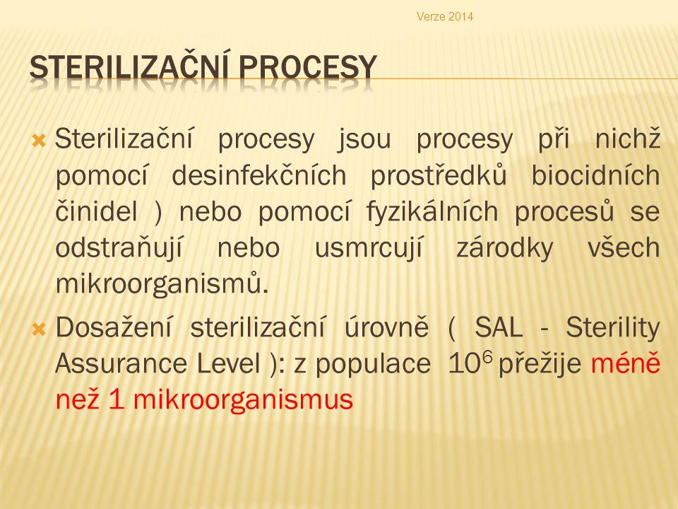  Sterilizační procesy jsou procesy při nichž pomocí desinfekčních prostředků biocidních činidel ) nebo pomocí fyzikálních procesů se odstraňují nebo