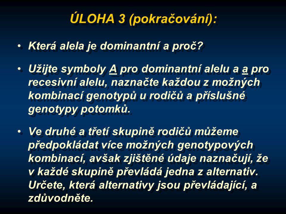 ÚLOHA 3 (pokračování): Která alela je dominantní a proč.