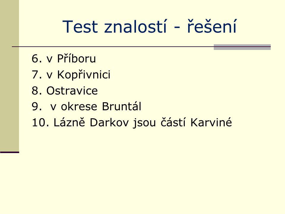 Test znalostí - řešení 6. v Příboru 7. v Kopřivnici 8.