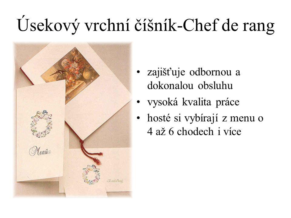 Úsekový vrchní číšník-Chef de rang zajišťuje odbornou a dokonalou obsluhu vysoká kvalita práce hosté si vybírají z menu o 4 až 6 chodech i více
