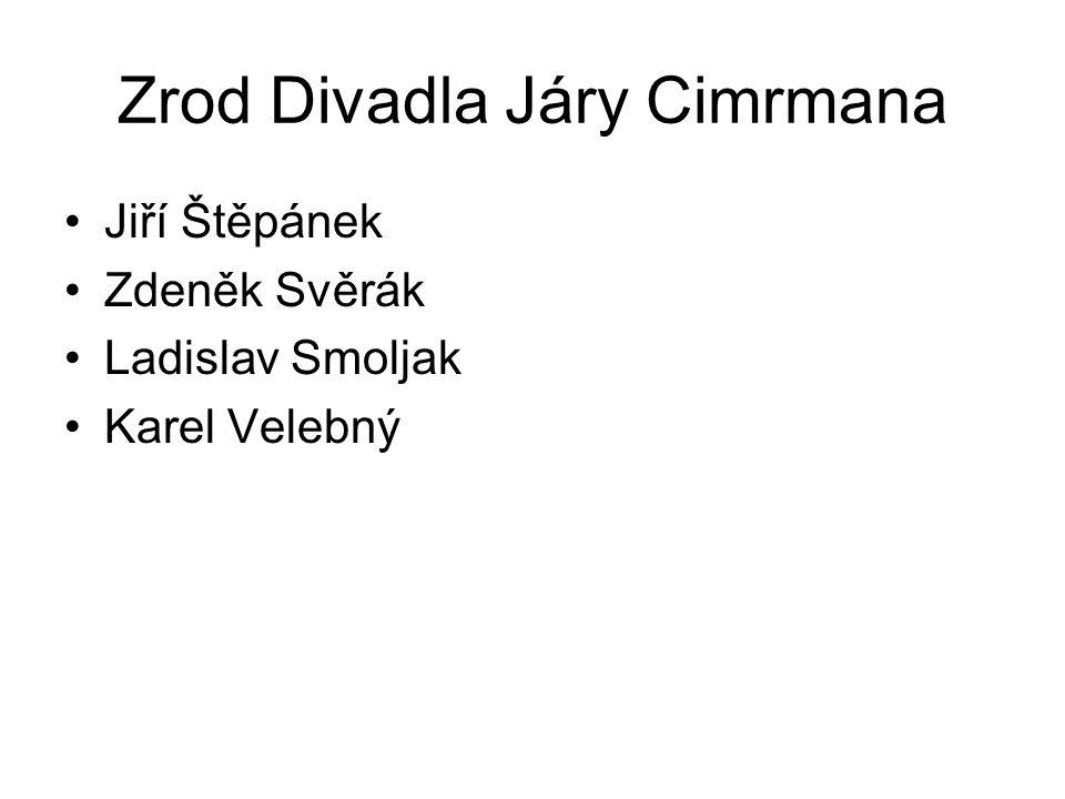 Zrod Divadla Járy Cimrmana Jiří Štěpánek Zdeněk Svěrák Ladislav Smoljak Karel Velebný