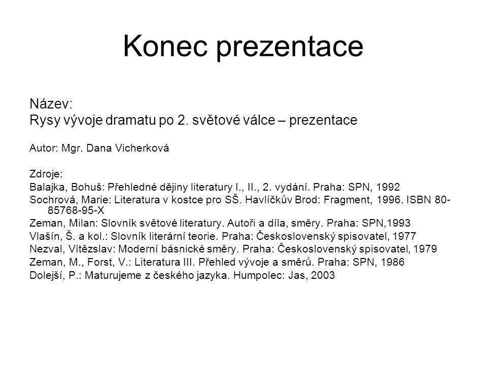 Konec prezentace Název: Rysy vývoje dramatu po 2. světové válce – prezentace Autor: Mgr.