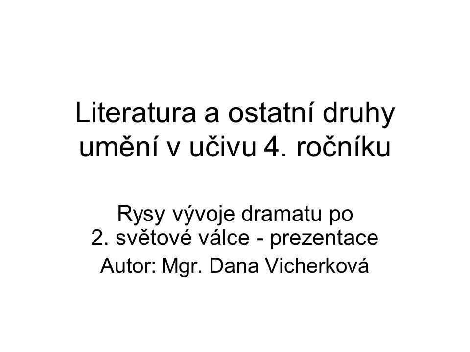 Literatura a ostatní druhy umění v učivu 4. ročníku Rysy vývoje dramatu po 2.