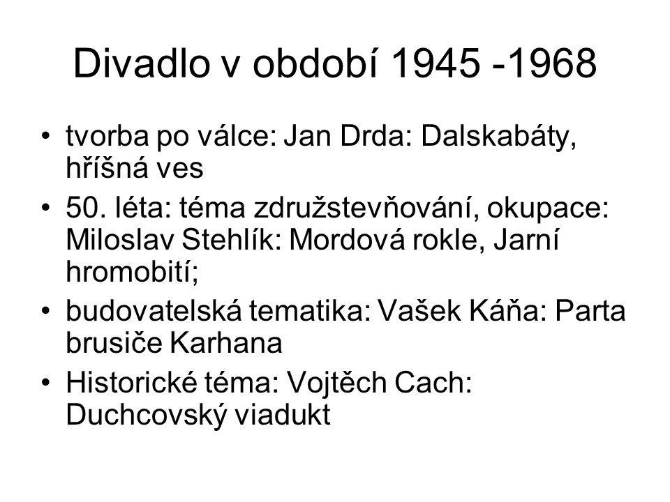 Divadlo v období 1945 -1968 tvorba po válce: Jan Drda: Dalskabáty, hříšná ves 50.