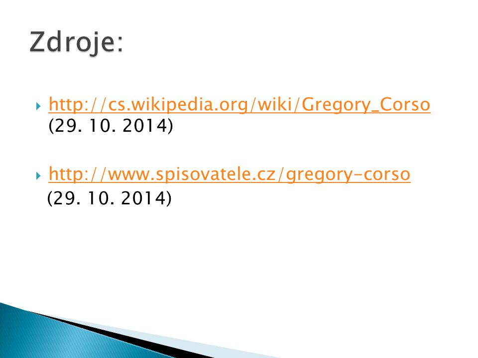  http://cs.wikipedia.org/wiki/Gregory_Corso (29.10.