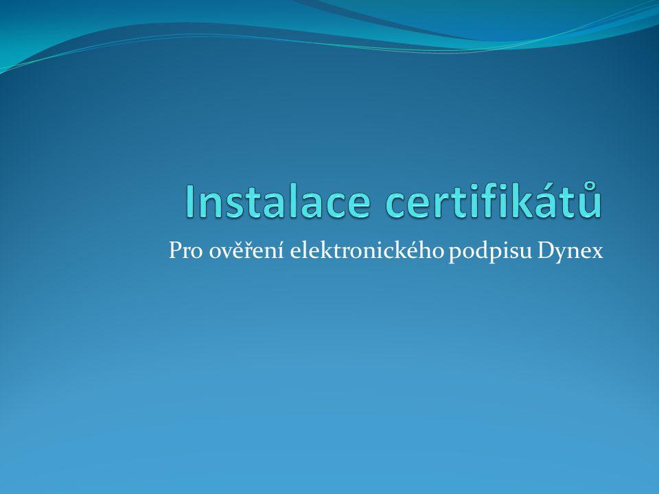 Pro ověření elektronického podpisu Dynex