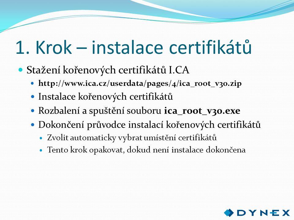 1. Krok – instalace certifikátů Stažení kořenových certifikátů I.CA http://www.ica.cz/userdata/pages/4/ica_root_v30.zip Instalace kořenových certifiká
