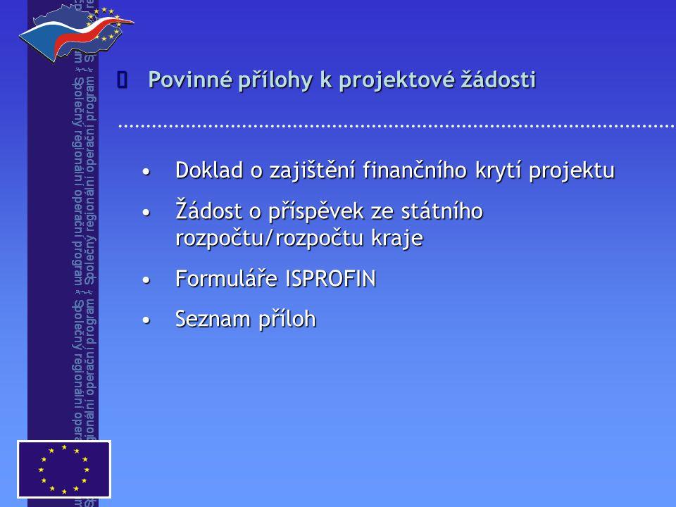 Doklad o zajištění finančního krytí projektuDoklad o zajištění finančního krytí projektu Žádost o příspěvek ze státního rozpočtu/rozpočtu krajeŽádost
