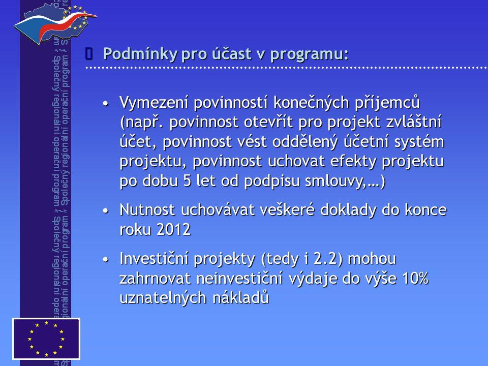 Podmínky pro účast v programu:  Vymezení povinností konečných příjemců (např. povinnost otevřít pro projekt zvláštní účet, povinnost vést oddělený úč