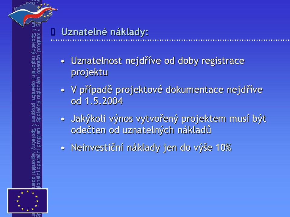 Uznatelné náklady:  Uznatelnost nejdříve od doby registrace projektuUznatelnost nejdříve od doby registrace projektu V případě projektové dokumentace