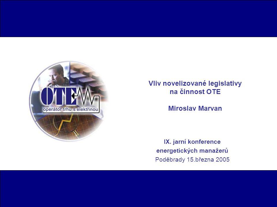 Vliv novelizované legislativy na činnost OTE Miroslav Marvan IX.