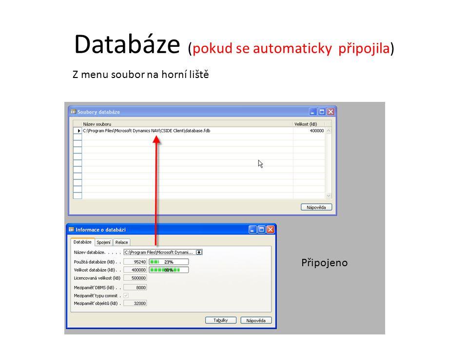 Databáze (pokud se automaticky připojila) Z menu soubor na horní liště Připojeno