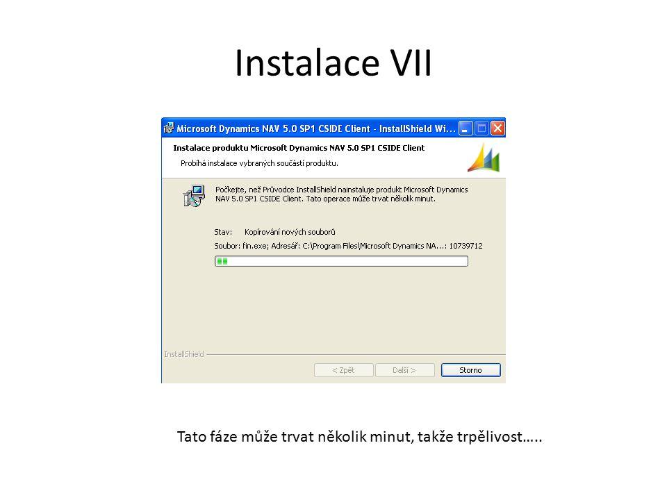 Instalace VII Tato fáze může trvat několik minut, takže trpělivost…..