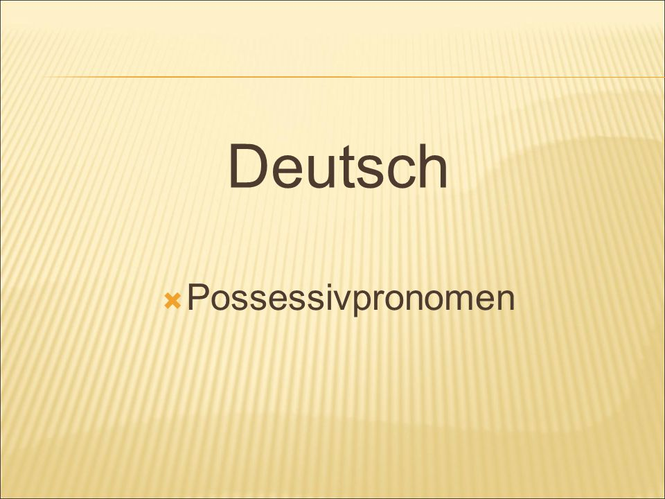 Deutsch  Possessivpronomen