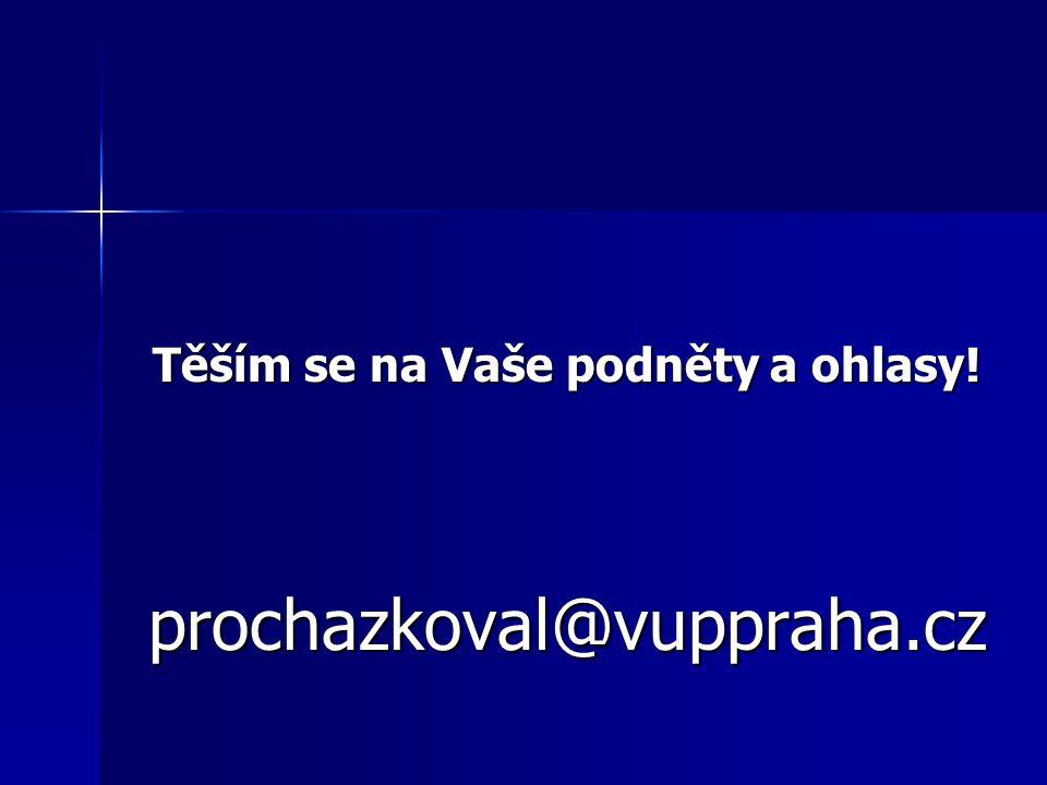 Těším se na Vaše podněty a ohlasy! prochazkoval@vuppraha.cz