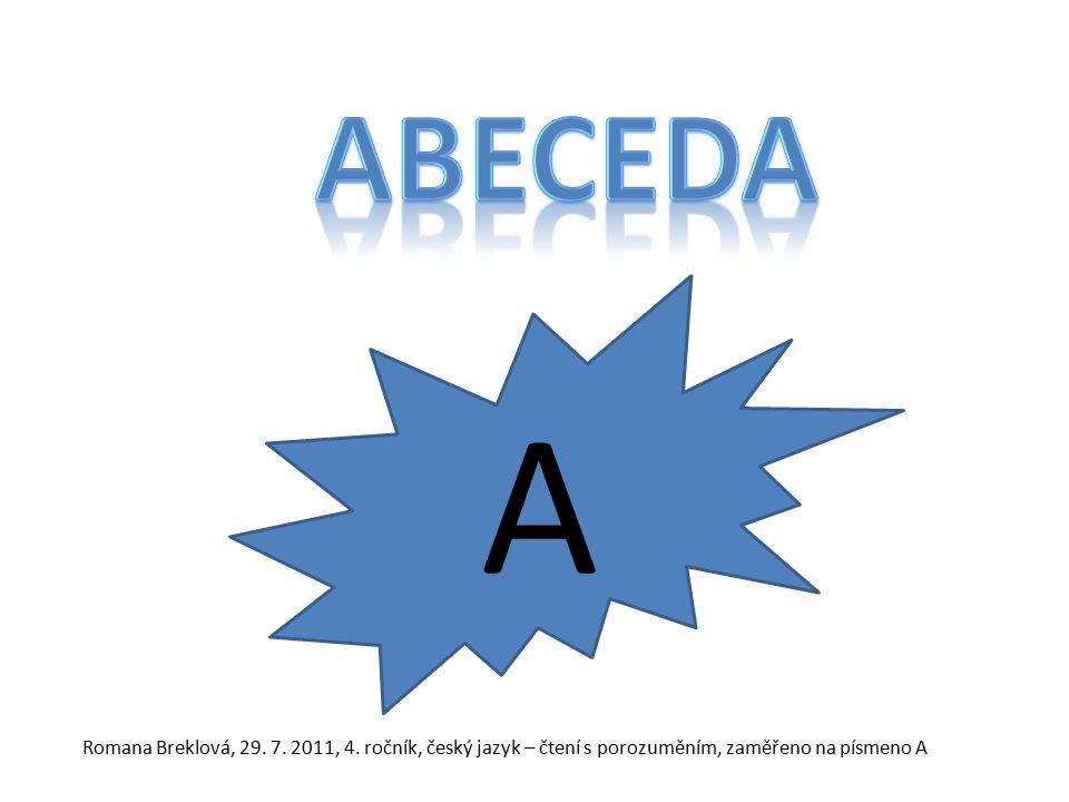 A Romana Breklová, 29. 7. 2011, 4. ročník, český jazyk – čtení s porozuměním, zaměřeno na písmeno A