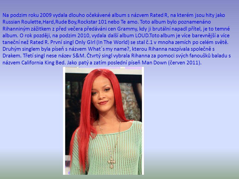 Na podzim roku 2009 vydala dlouho očekávené album s názvem Rated R, na kterém jsou hity jako Russian Roulette,Hard,Rude Boy,Rockstar 101 nebo Te amo.