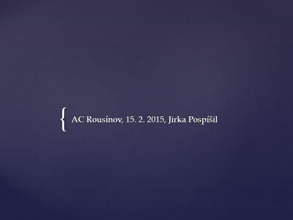 { AC Rousínov, 15. 2. 2015, Jirka Pospíšil