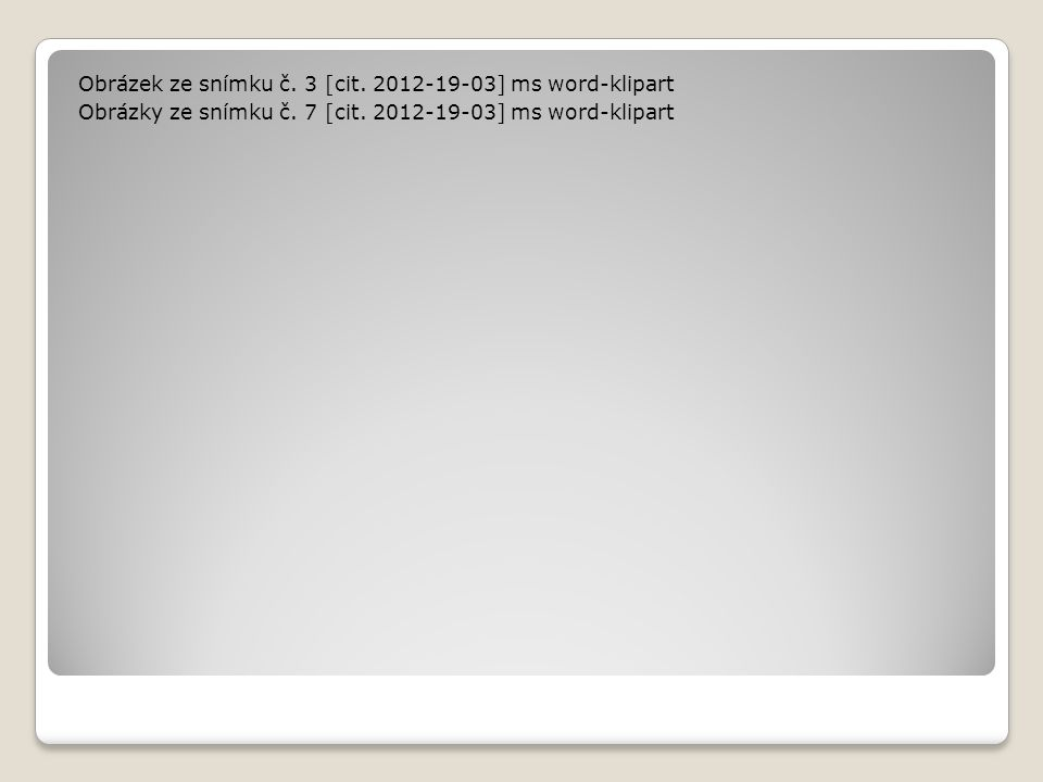 Obrázek ze snímku č. 3 [cit. 2012-19-03] ms word-klipart Obrázky ze snímku č.