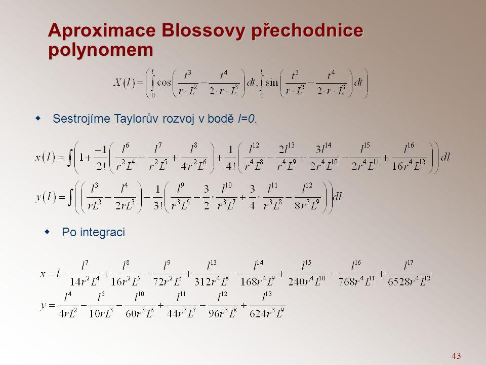 42 Blossova přechodnice  Pro odchylku tečny v bodě napojení na zatáčku  (L) platí  Parametrické rovnice - Blossova přechodnice je parametrizovaná d