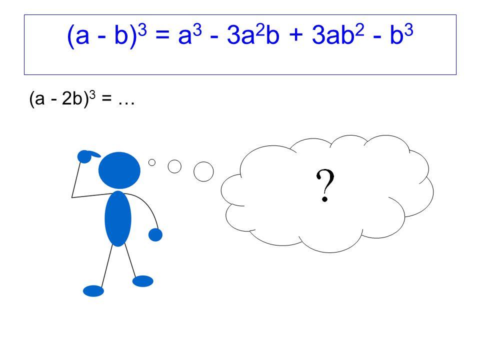 (a - 2b) 3 = …