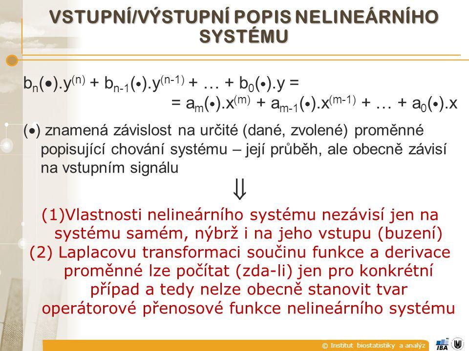 © Institut biostatistiky a analýz b n (  ).y (n) + b n-1 (  ).y (n-1) + … + b 0 (  ).y = = a m (  ).x (m) + a m-1 (  ).x (m-1) + … + a 0 (  ).x