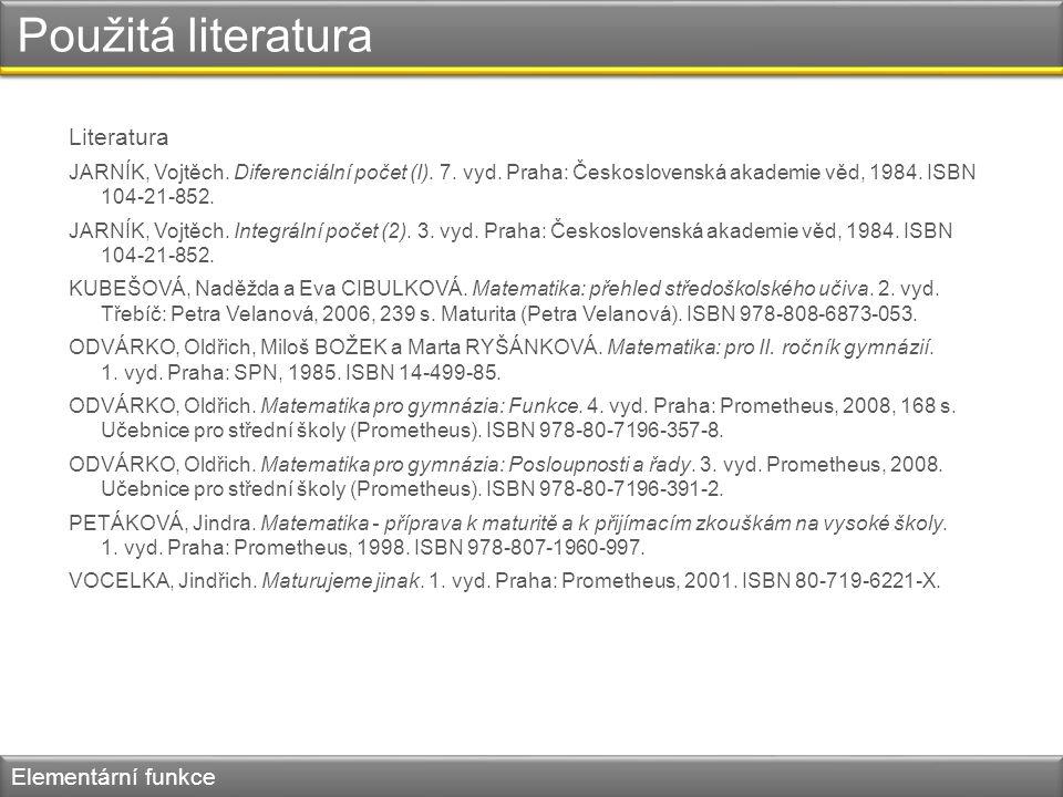 Použitá literatura Literatura JARNÍK, Vojtěch. Diferenciální počet (I).