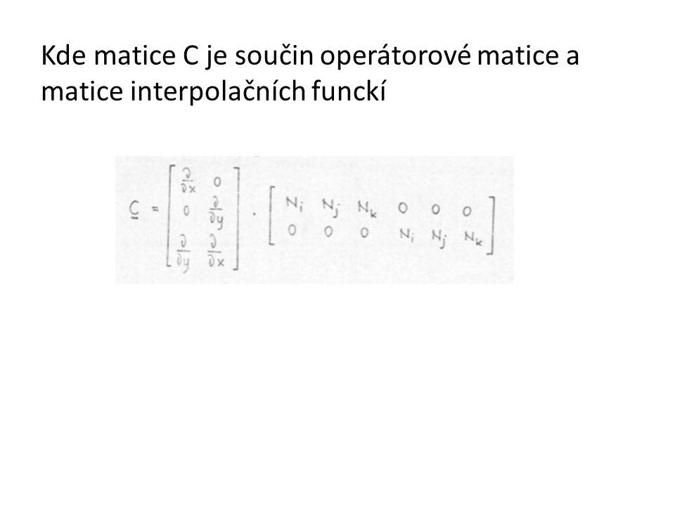 Kde matice C je součin operátorové matice a matice interpolačních funckí