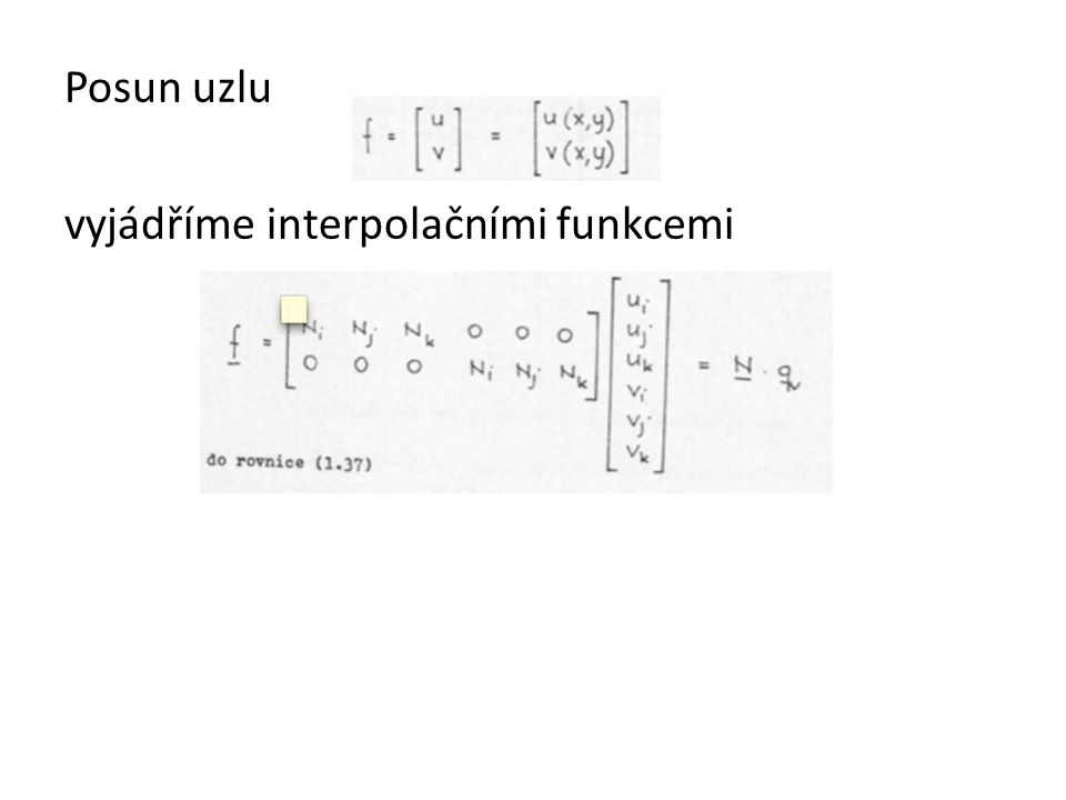 Posun uzlu vyjádříme interpolačními funkcemi