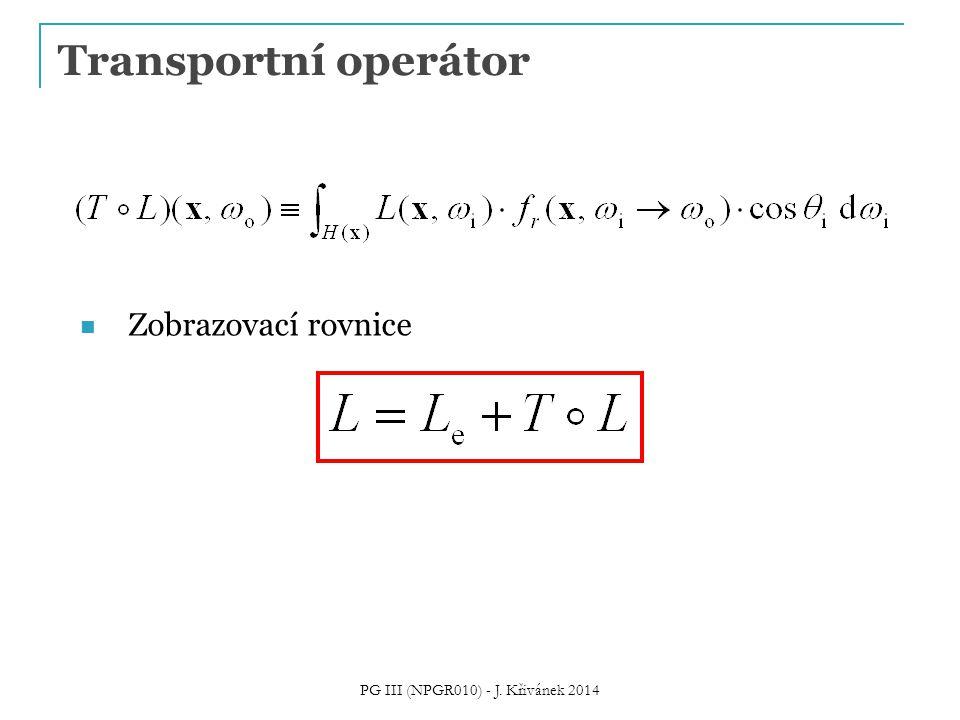 Transportní operátor Zobrazovací rovnice PG III (NPGR010) - J. Křivánek 2014