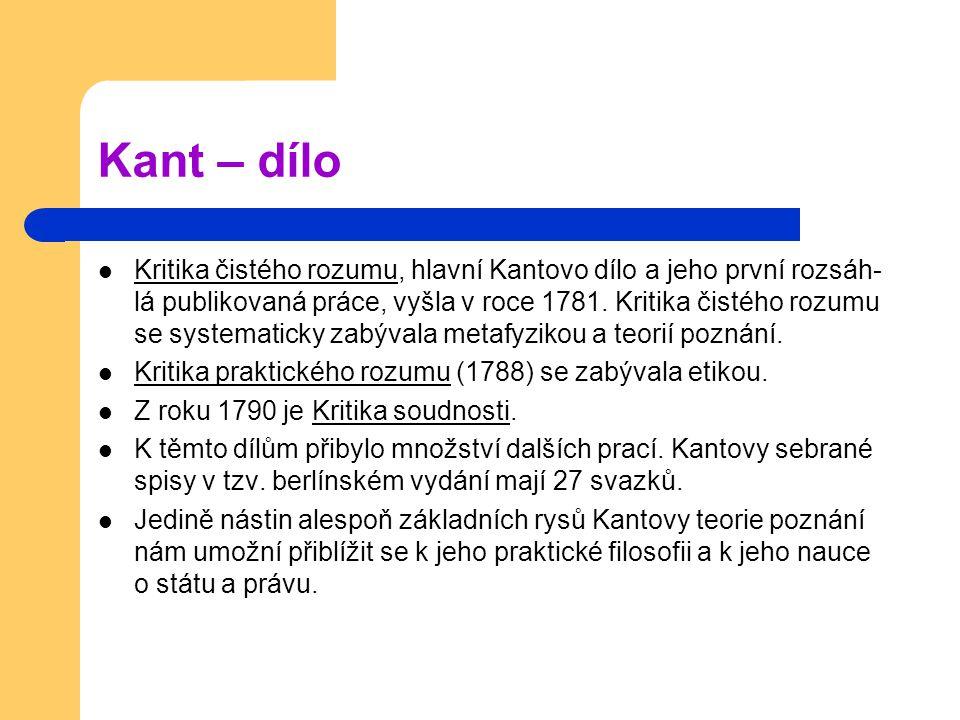 Kant – dílo Kritika čistého rozumu, hlavní Kantovo dílo a jeho první rozsáh lá publikovaná práce, vyšla v roce 1781. Kritika čistého rozumu se system