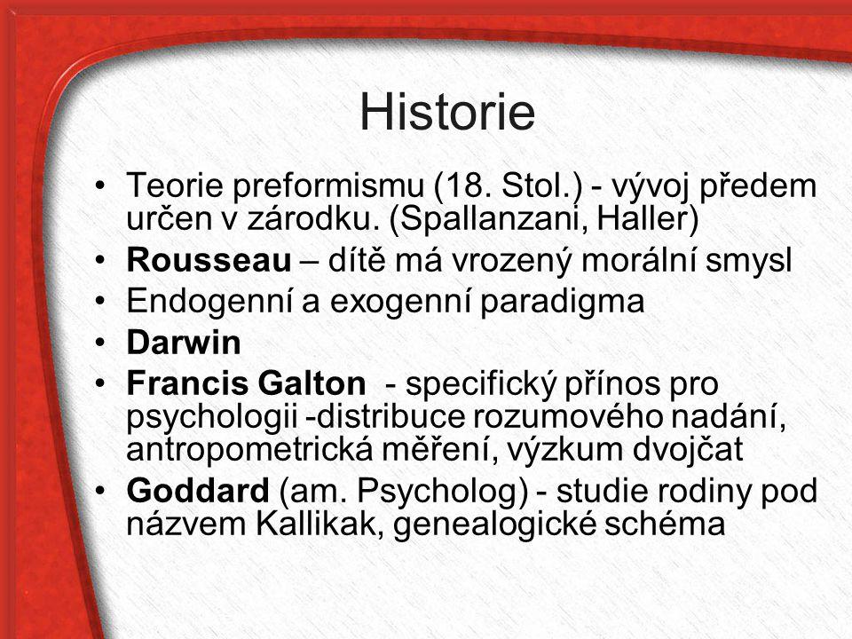 Historie Teorie preformismu (18. Stol.) - vývoj předem určen v zárodku. (Spallanzani, Haller) Rousseau – dítě má vrozený morální smysl Endogenní a exo