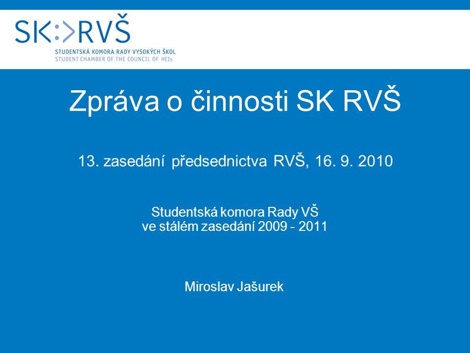 Zpráva o činnosti SK RVŠ 13. zasedání předsednictva RVŠ, 16.