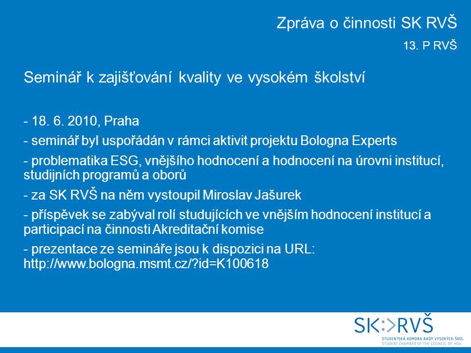 Výjezdní schůze předsednictva SK RVŠ - 23.– 25. 7.