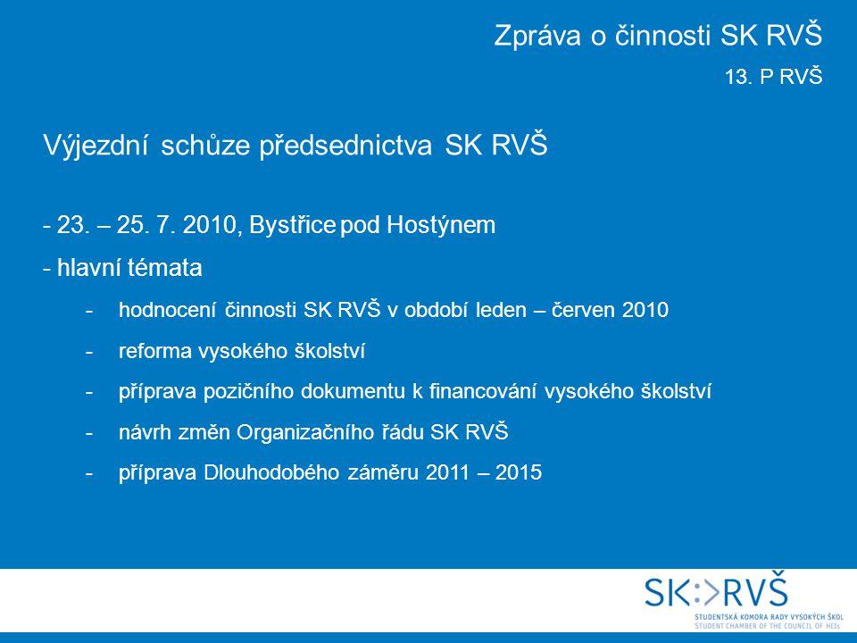 Výjezdní schůze předsednictva SK RVŠ - 23. – 25. 7.